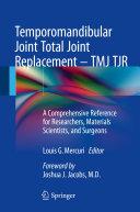 Temporomandibular Joint Total Joint Replacement – TMJ TJR