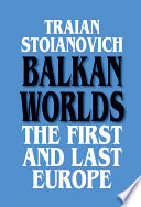 Balkan Worlds  The First and Last Europe