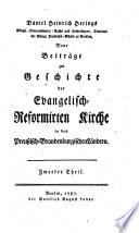 D. H. H.'s ... Neue Beiträge zur Geschichte der Evangelisch-Reformirten Kirche in den Preussisch-Brandenburgischen Ländern