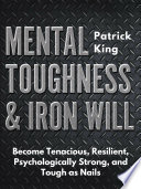 Mental Toughness & Iron Will