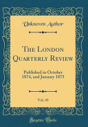 The London Quarterly Review  Vol  43