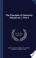 The Principles of Chemistry Volume Vol. 1