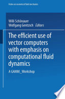 The Efficient Use of Vector Computers with Emphasis on Computational Fluid Dynamics Book