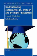 Understanding Inequalities In  Through and by Higher Education