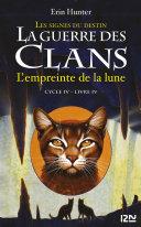 La guerre des Clans cycle IV - tome 4 : L'empreinte de la lune