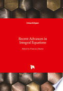 Recent Advances in Integral Equations