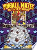 Pinball Mazes Activity Book