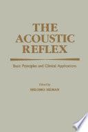 The Acoustic Reflex