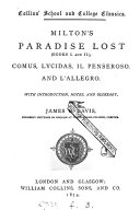 Milton s Paradise lost  books i  and ii   Comus  Lycidas  Il penseroso  and L allegro  with intr   notes and glossary by J G  Davis
