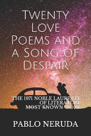 Twenty Love Poems and a Song of Despair