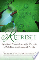 Refresh: Spiritual Nourishment for Parents of Children with Special Needs Book Cover