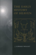 The Early History of Heaven