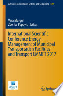 International Scientific Conference Energy Management of Municipal Transportation Facilities and Transport EMMFT 2017