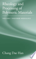 Rheology and Processing of Polymeric Materials Book