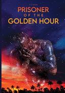 Prisoner Of The Golden Hour Book PDF