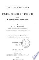 The life and times of Louisa  queen of Prussia  With an Introductory sketch of Prussian history Book