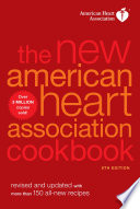 """""""The New American Heart Association Cookbook, 8th Edition: Revised and Updated with More Than 150 All-New Recipes"""" by American Heart Association"""