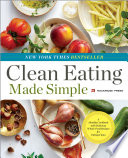 Clean Eating Made Simple  A Healthy Cookbook with Delicious Whole Food Recipes for Eating Clean Book