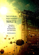 The Future of Post Human Waste