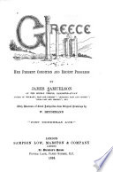 Greece  Her Present Condition and Recent Progress Book