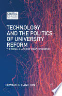 Technology And The Politics Of University Reform