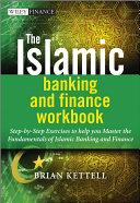 The Islamic Banking and Finance Workbook