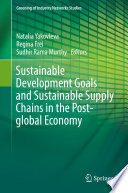Sustainable Development Goals and Sustainable Supply Chains in the Post global Economy Book