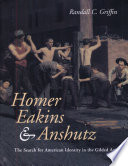 Homer Eakins And Anshutz The Search For American Identity In The Gilded Age