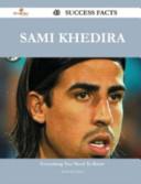 Sami Khedira 43 Success Facts   Everything You Need to Know about Sami Khedira