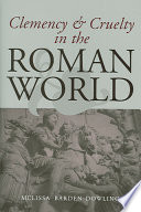 Clemency and Cruelty in the Roman World