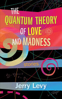 The Quantum Theory of Love and Madness