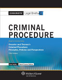 Casenote Legal Briefs for Criminal Procedure, Keyed to Dressler and Thomas