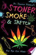 Stoner Smoke & Sketch