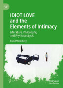 IDIOT LOVE and the Elements of Intimacy