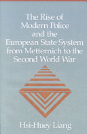 The Rise of Modern Police and the European State System from Metternich to the Second World War