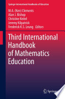 """Third International Handbook of Mathematics Education"" by M.A. (Ken) Clements, Alan Bishop, Christine Keitel-Kreidt, Jeremy Kilpatrick, Frederick Koon-Shing Leung"
