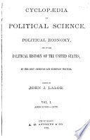 Cyclop  dia of Political Science  Political Economy  and of the Political History of the United States Book PDF
