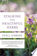 """Stalking the Healthful Herbs"" by Euell Gibbons"
