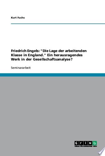 Friedrich Engels   Die Lage der arbeitenden Klasse in England   Ein herausragendes Werk in der Gesellschaftsanalyse