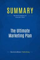 Summary: The Ultimate Marketing Plan