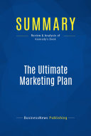Summary  The Ultimate Marketing Plan