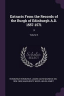 Extracts from the Records of the Burgh of Edinburgh A.D. 1557-1571: 3;