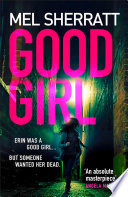 Good Girl  The gripping new crime thriller from the million copy bestseller
