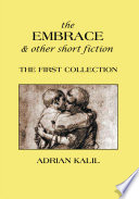 The Embrace And Other Short Fiction