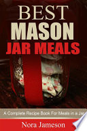 Best Mason Jar Meals  A Complete Recipe Book For Meals In A Jar