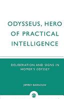 Odysseus, Hero of Practical Intelligence