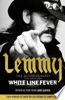 """White Line Fever: Lemmy: The Autobiography"" by Lemmy Kilmister"