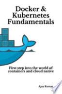 Docker & Kubernetes Fundamentals