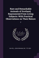Rare and Remarkable Animals of Scotland  Represented from Living Subjects  With Practical Observations on Their Nature  2