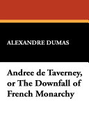 Pdf Andree de Taverney, Or the Downfall of French Monarchy Telecharger
